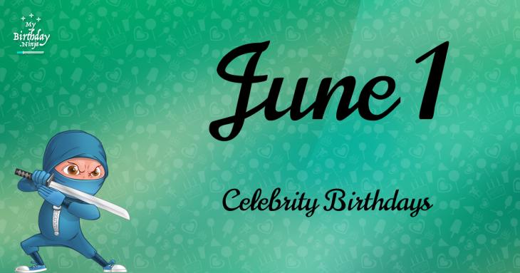 June 1 Celebrity Birthdays