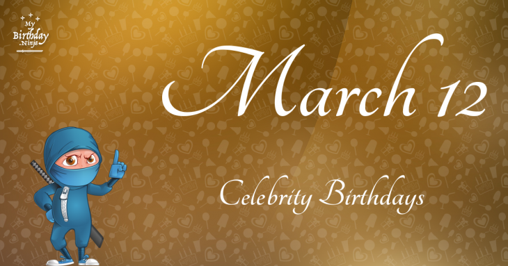 Today's top celebrity birthdays list for March 4, 2019 ...
