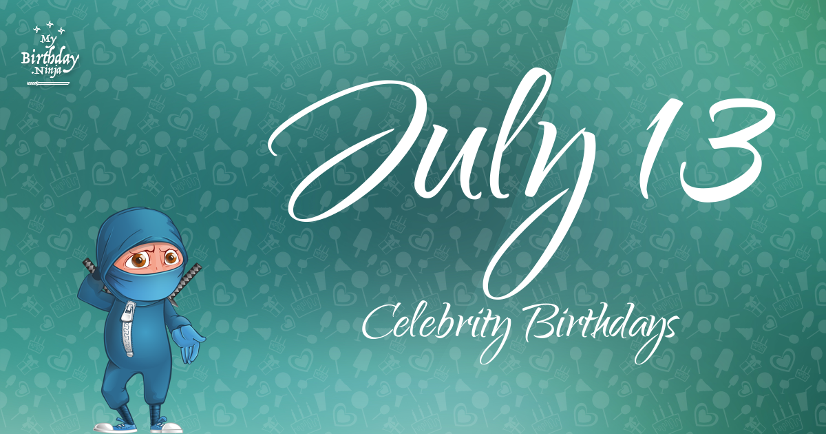 Famous People's Birthdays, July 13, India Celebrity Birthdays
