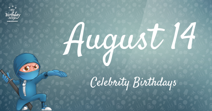 August 4 Celebrity Birthdays - wikifame-de.org