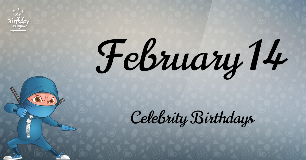 february 14 Birthdays | Today Birthdays