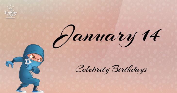 January 14 Celebrity Birthdays
