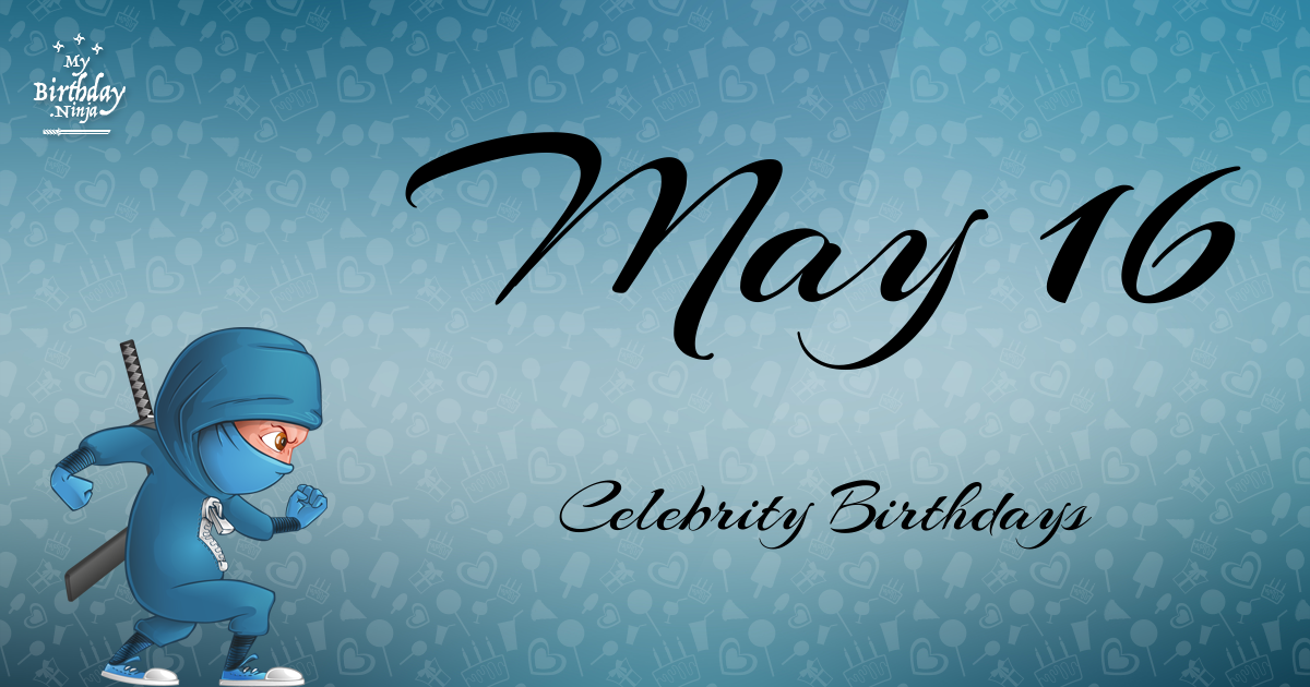 May 28 - Famous Birthdays - On This Day