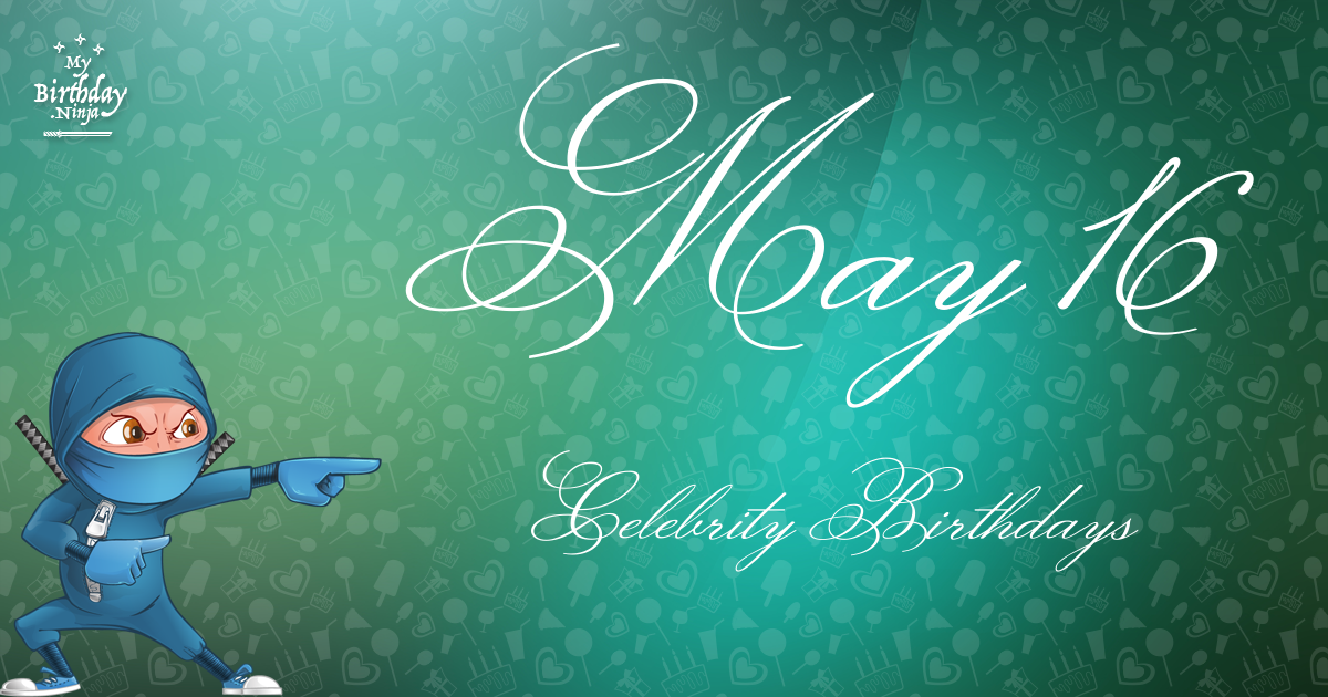 May Celebrity Birthdays | Fandango