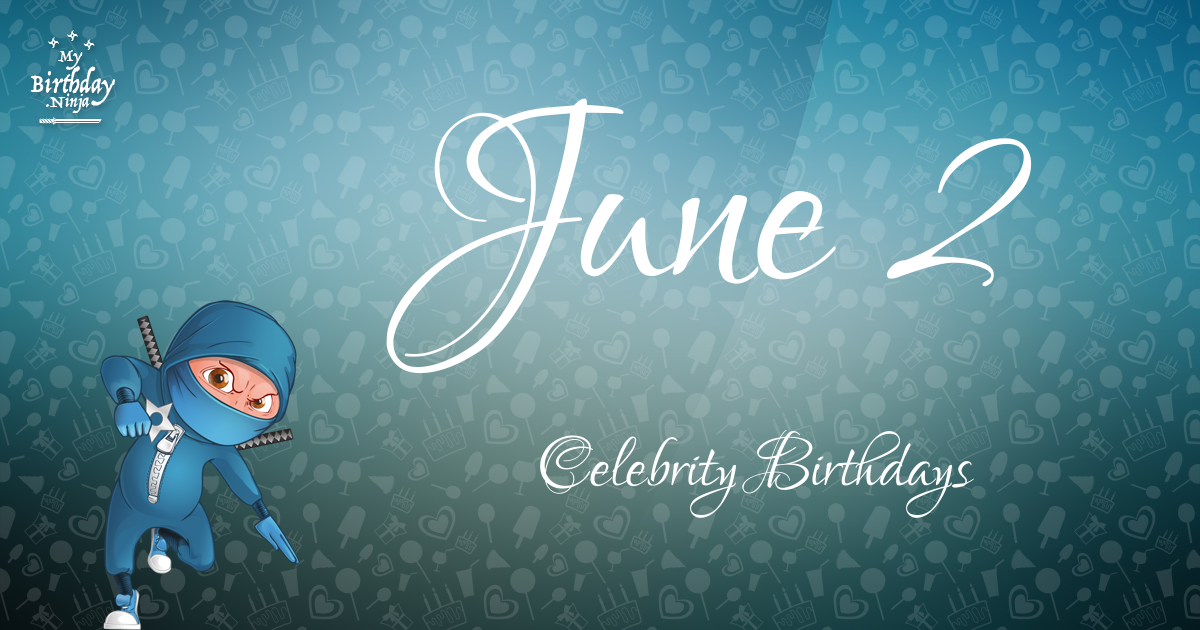 Celebrity birthdays on june 9