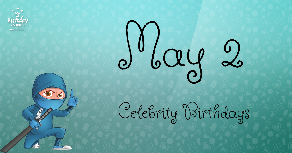 List of Celebrity birthdays by month - FamousFix List