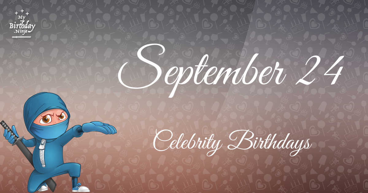 Celebrity Birthdays September 22nd