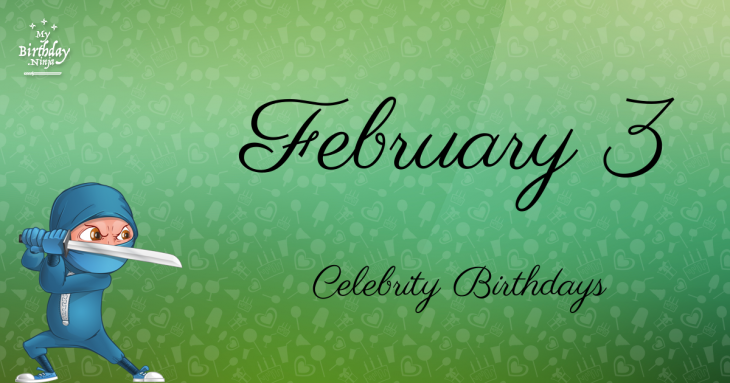 Famous Celebrity birthdays in February 23 | CelebNest