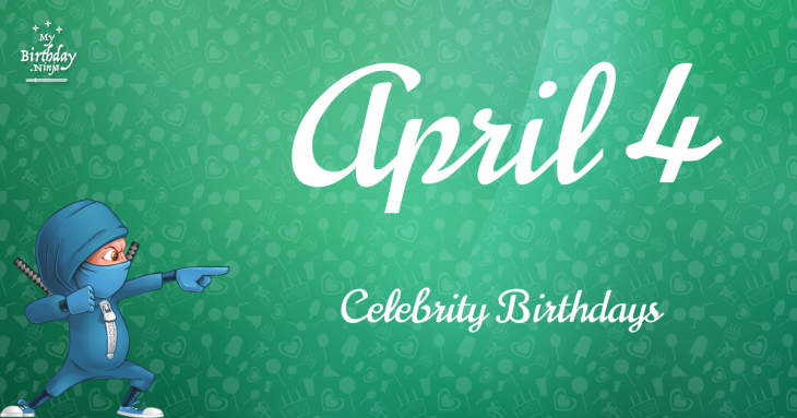 April 4 Birthdays | Famous Birthdays