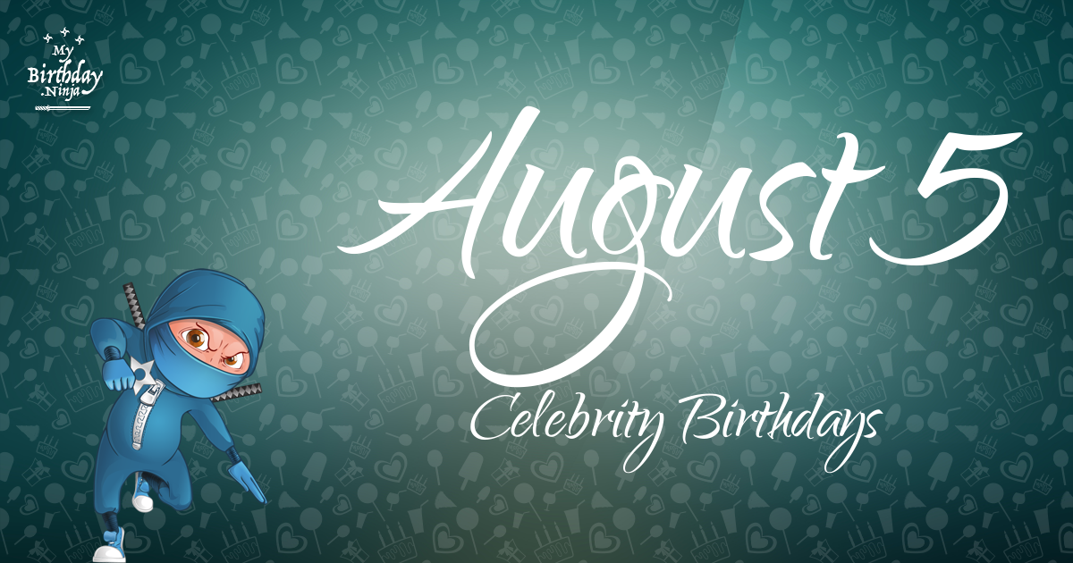 Celebrity birthdays aug 24