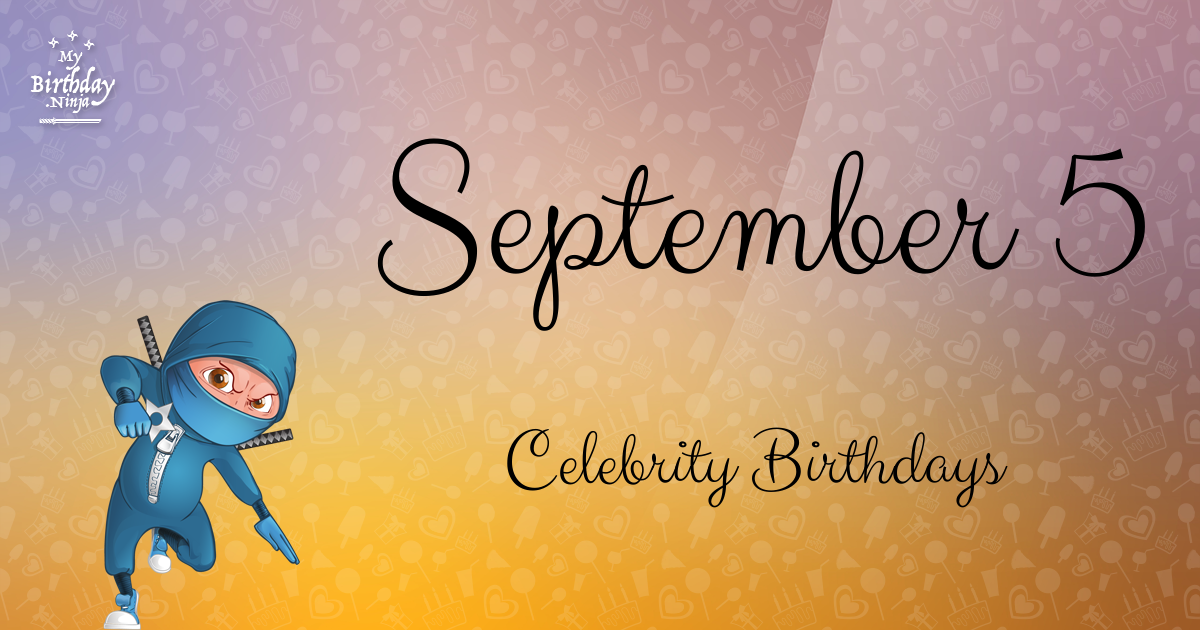 Today's top celebrity birthdays list for September 21 ...
