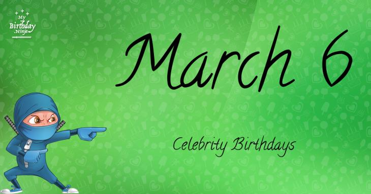 Celebrity birthdays on march 7