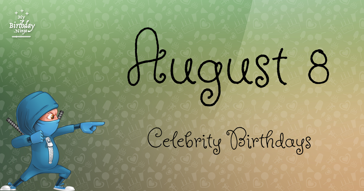 Famous People's Birthdays, August, India Celebrity Birthdays