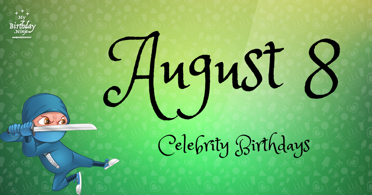 August 4 Celebrity Birthdays - wikiFame.org