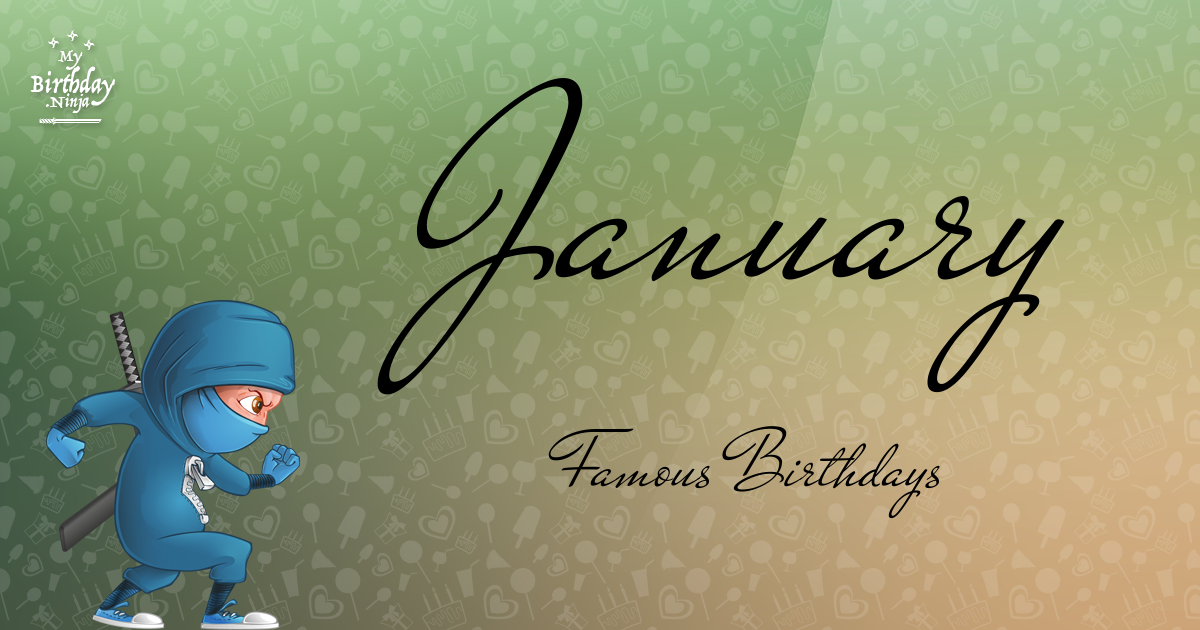 January 18 - Famous Birthdays - On This Day