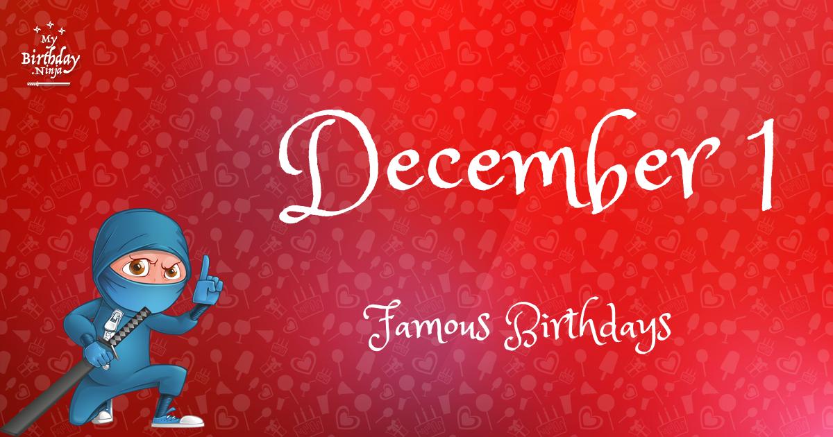 December 1 Birthdays | Famous Birthdays