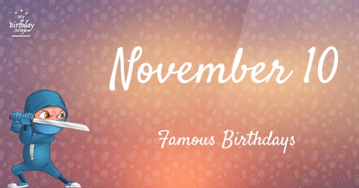 November 10 Famous Birthdays