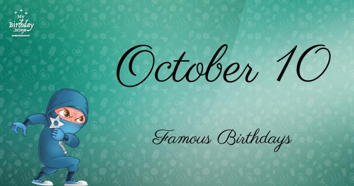 October 10 Famous Birthdays