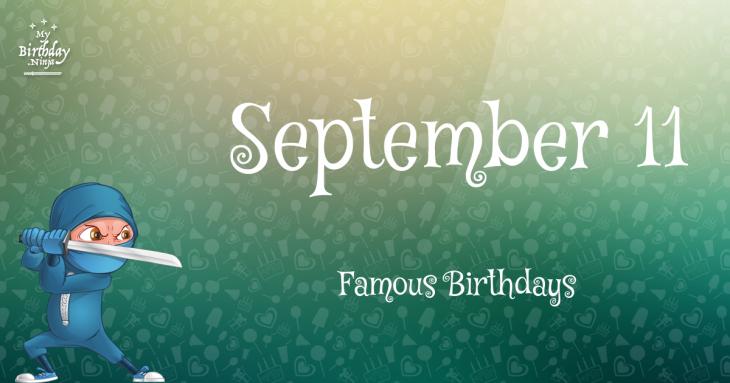September 11 Famous Birthdays