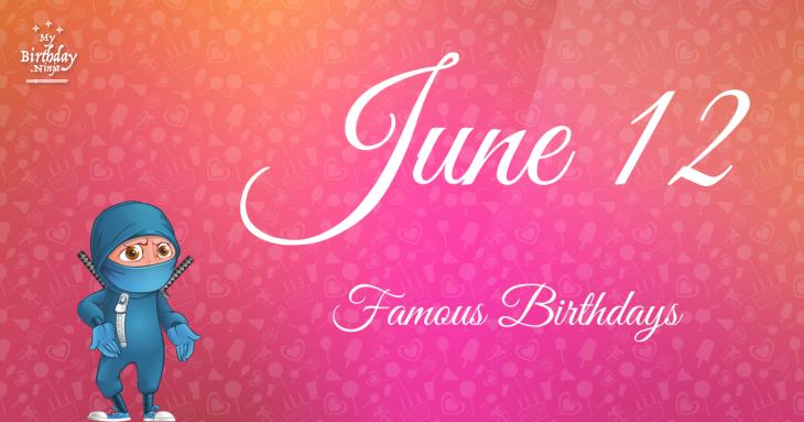 June Birthdays | Famous Birthdays