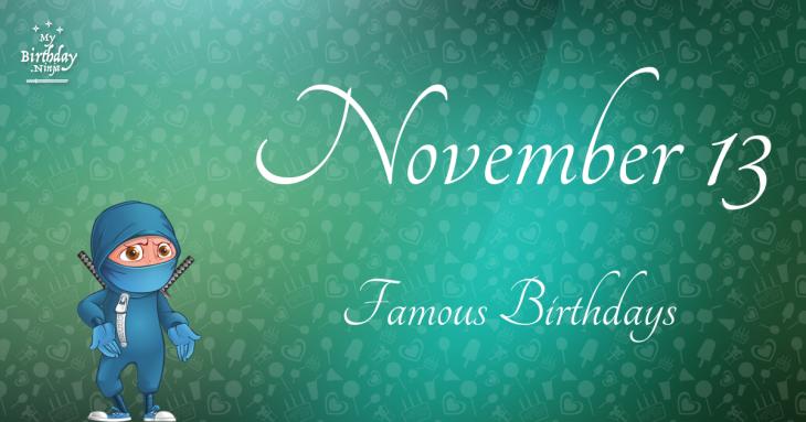 November 13 Famous Birthdays