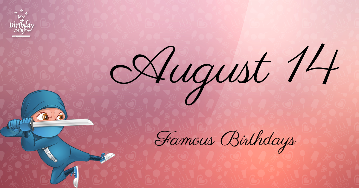 Famous People Born On August 19