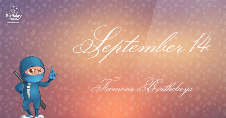 Famous Celebrity birthdays in September 14 | CelebNest