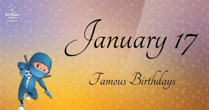 January 17 Famous Birthdays