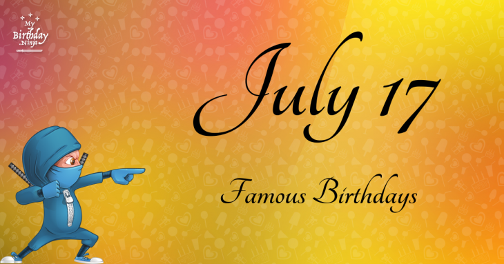 Celebrity birthday july 17