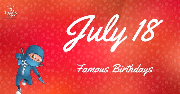 July 18 Celebrity Birthdays - wikifame.org