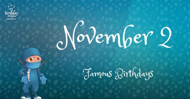 November 2 Famous Birthdays