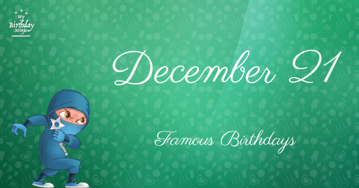 December 21 Celebrity Birthdays No One Tells You About