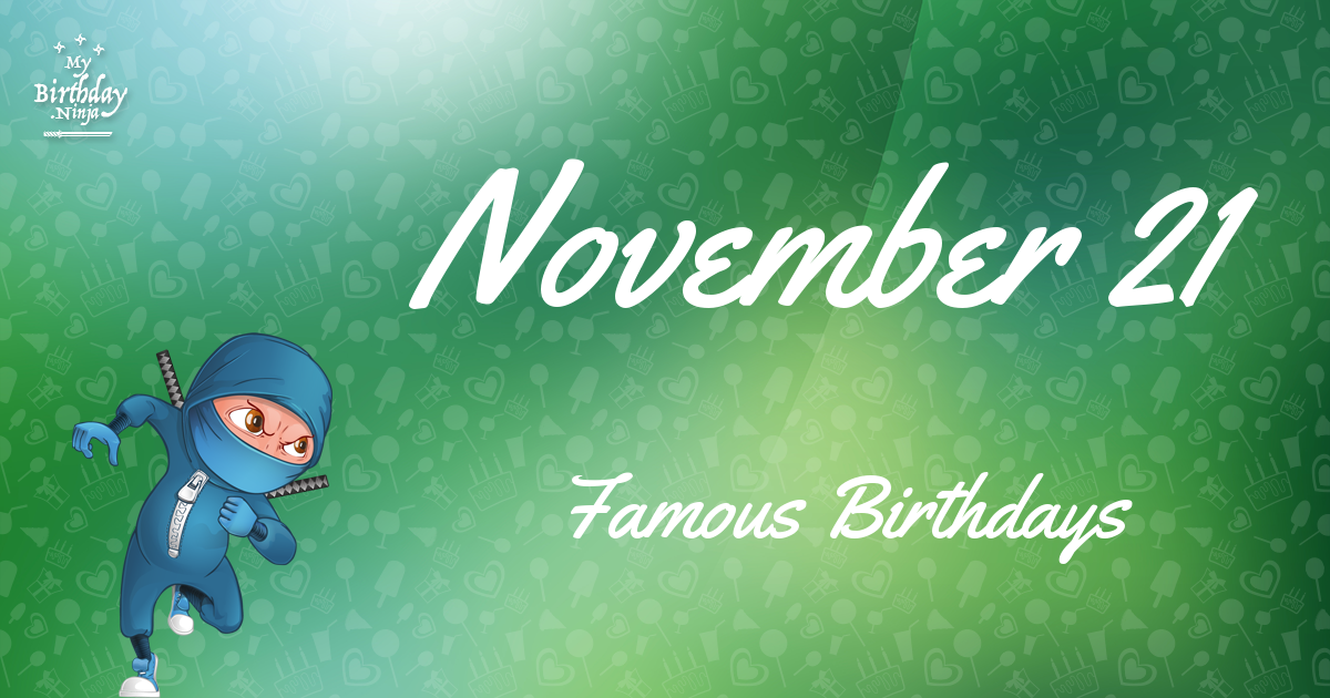 November 21 Famous Birthdays list - Holiday calendar
