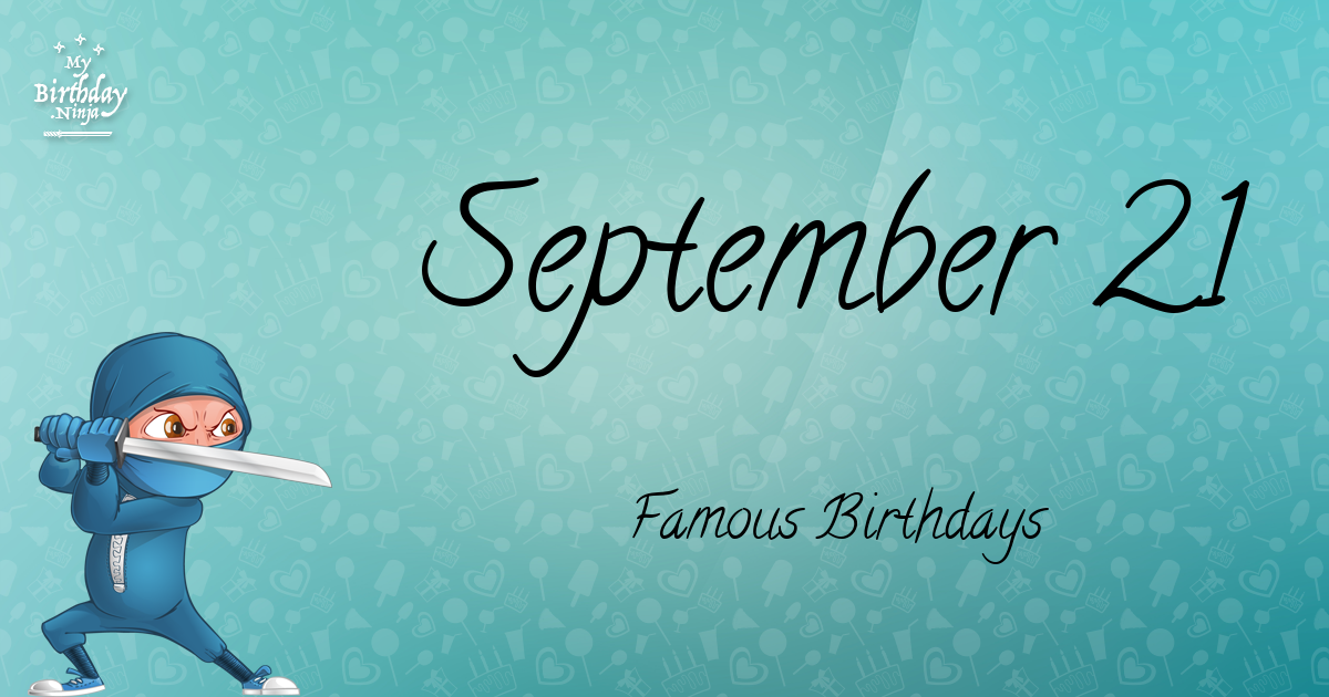 September 21 - Famous Birthdays - On This Day