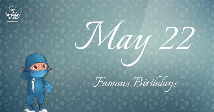 Famous People's Birthdays, May 22, India Celebrity Birthdays