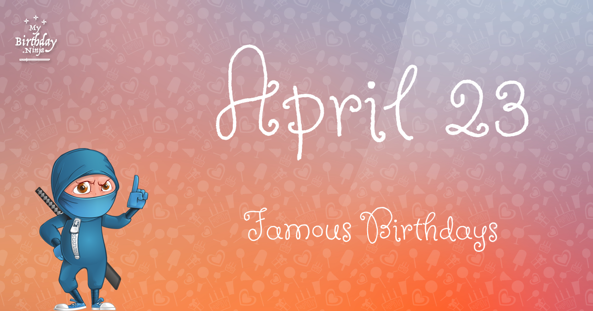 April 23 History - April 23rd Holiday | Famous Daily