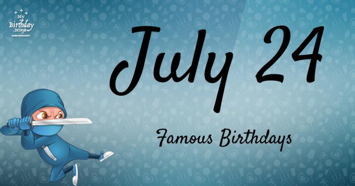 Celebrity birthdays july 25 2019