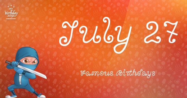 Famous People's Birthdays, July 27, India Celebrity Birthdays