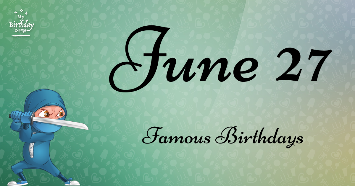 Famous June Birthdays from Holiday Insights