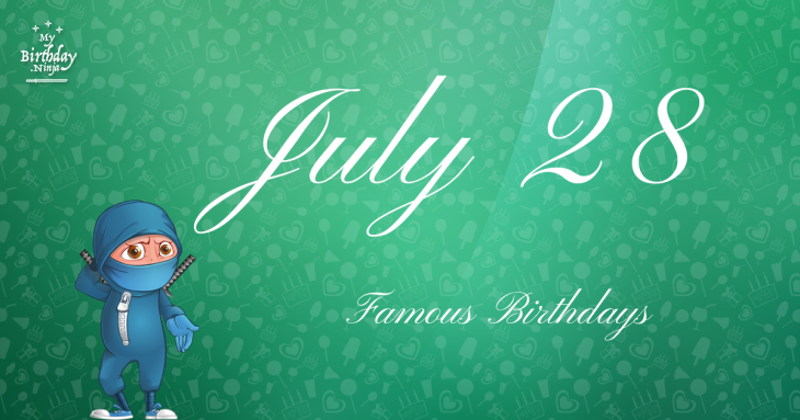 Celebrity Birthdays July - July Famous Birthdays