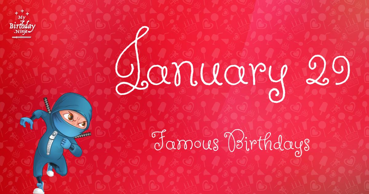 January 29 Birthdays Of Famous People - Characteristics ...