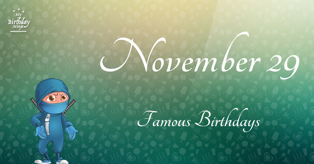 November 29 (Part 2) - Famous Birthdays - On This Day