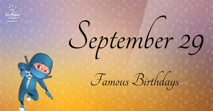 Famous Birthdays on September 29 (Part 2) - On This Day