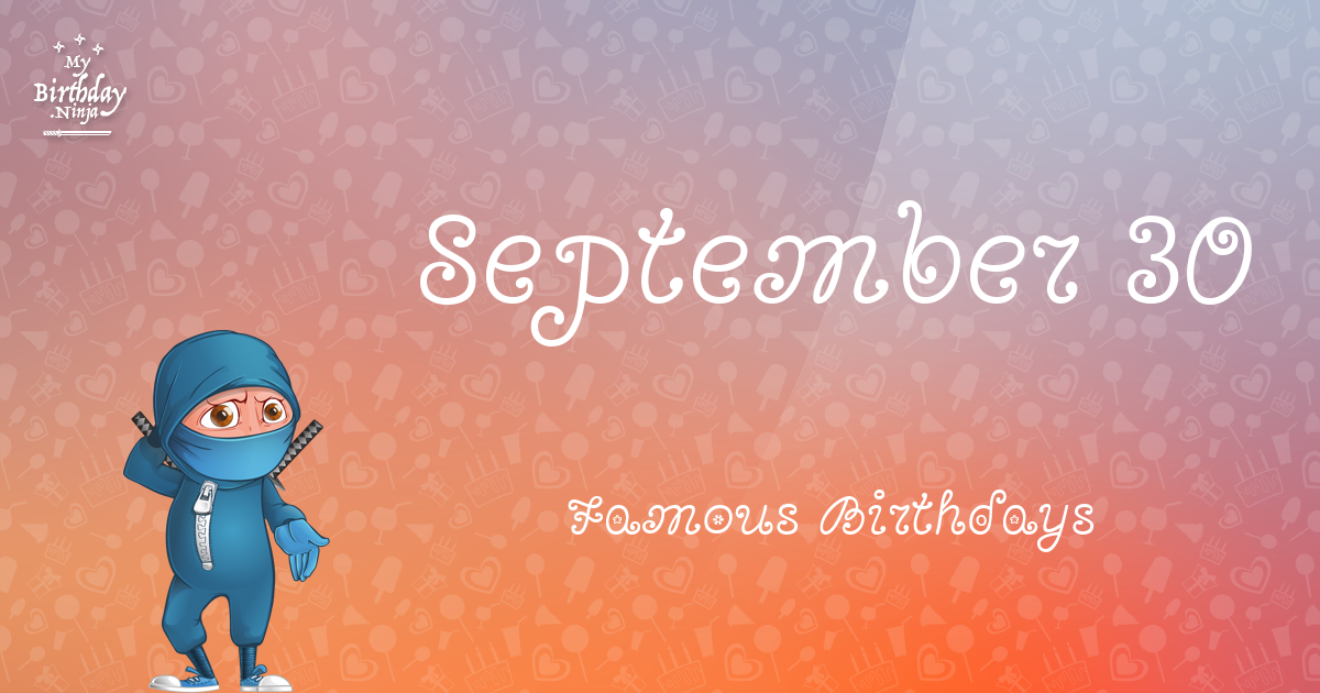 Famous People Born On September 30