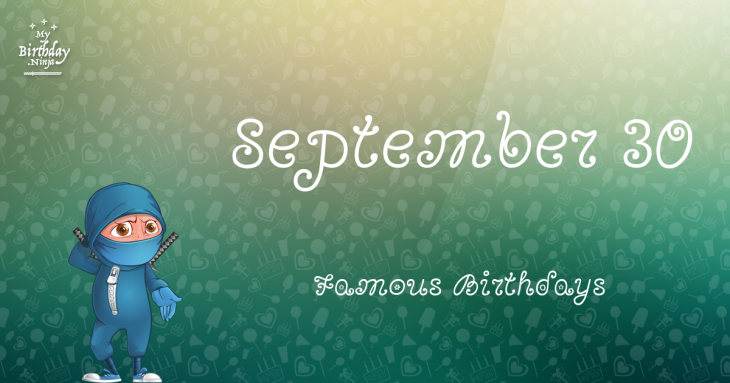 Birthdays Of Famous People Born In September ...