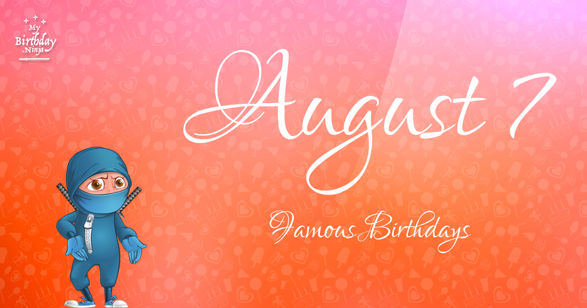 August 4 celebrity birthdays