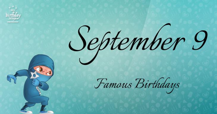 September 9 Famous Birthdays