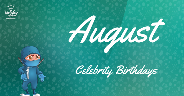 August 0 Famous Birthdays