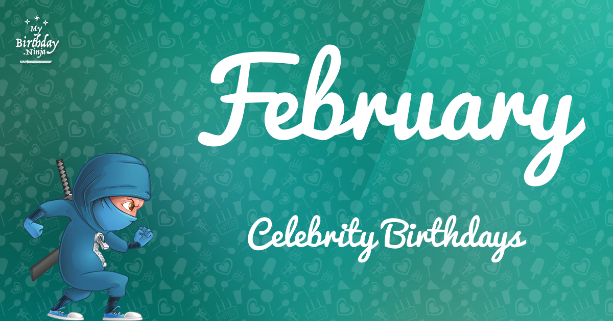 February Celebrity Birthdays Ninja Poster