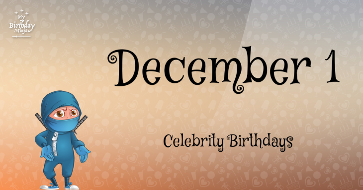 December 1 Celebrity Birthdays